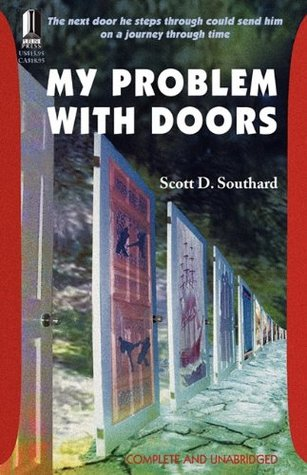 [PDF] [EPUB] My Problem with Doors Download by Scott D. Southard