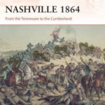 [PDF] [EPUB] Nashville 1864: From the Tennessee to the Cumberland Download