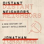 [PDF] [EPUB] Near and Distant Neighbors: A New History of Soviet Intelligence Download