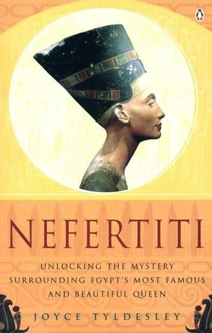 [PDF] [EPUB] Nefertiti: Unlocking the Mystery Surrounding Egypt's Most Famous and Beautiful Queen Download by Joyce A. Tyldesley