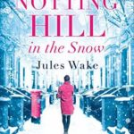 [PDF] [EPUB] Notting Hill in the Snow Download