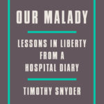 [PDF] [EPUB] Our Malady: Lessons in Liberty from a Hospital Diary Download