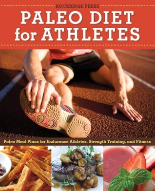 [PDF] [EPUB] Paleo Diet for Athletes Guide: Paleo Meal Plans for Endurance Athletes, Strength Training, and Fitness Download by Callisto Media