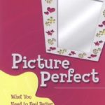 [PDF] [EPUB] Picture Perfect: What You Need to Feel Better about Your Body Download