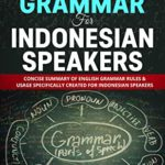 [PDF] [EPUB] Pocket English Grammar for Indonesian Speakers: Concise summary of English grammar rules and usage specifically created for Indonesian Speakers Download