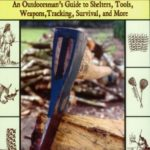 [PDF] [EPUB] Primitive Skills and Crafts: An Outdoorsman's Guide to Shelters, Tools, Weapons, Tracking, Survival, and More Download