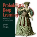 [PDF] [EPUB] Probabilistic Deep Learning: With Python, Keras and TensorFlow Probability Download