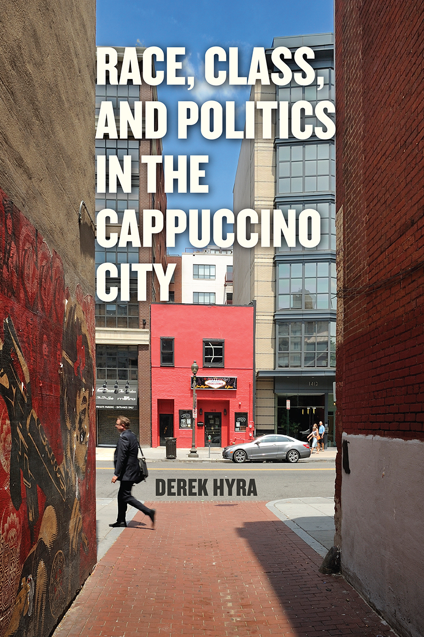 [PDF] [EPUB] Race, Class, and Politics in the Cappuccino City Download by Derek S. Hyra