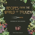 [PDF] [EPUB] Recipes from the World of Tolkien: Inspired by the Legends Download
