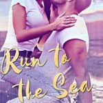 [PDF] [EPUB] Run to the Sea (Reigning Hearts) Download