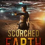 [PDF] [EPUB] Scorched Earth: The Ares are Coming: A Post Apocalyptic Alien Survival Saga Download