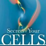 [PDF] [EPUB] Secrets of Your Cells: Discovering Your Body's Inner Intelligence Download