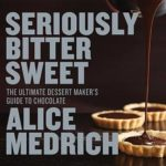 [PDF] [EPUB] Seriously Bitter Sweet: The Ultimate Dessert Maker's Guide to Chocolate Download