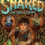 [PDF] [EPUB] Snared: Escape to the Above (Wily Snare, #1) Download