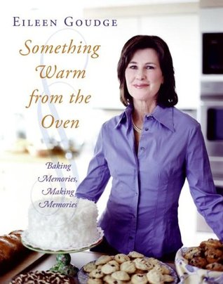 [PDF] [EPUB] Something Warm from the Oven: Baking Memories, Making Memories Download by Eileen Goudge