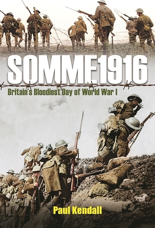 [PDF] [EPUB] Somme 1916: Success and Failure on the First Day of the Battle of the Somme Download by Paul Kendall