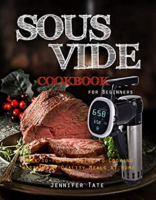 [PDF] [EPUB] Sous Vide Cookbook for Beginners: Easy-to-Follow Guide to Cooking Restaurant-Quality Meals at Home Download by Christopher Lester