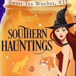 [PDF] [EPUB] Southern Hauntings (Sweet Tea Witch Mysteries #11) Download