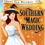 [PDF] [EPUB] Southern Magic Wedding (Sweet Tea Witch Mysteries #16) Download