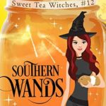 [PDF] [EPUB] Southern Wands (Sweet Tea Witch Mysteries #12) Download