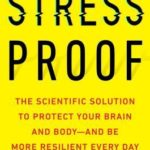 [PDF] [EPUB] Stress-Proof: The Scientific Solution to Protect Your Brain and Body–And Be More Resilient Every Day Download