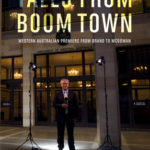 [PDF] [EPUB] Tales from Boomtown: Western Australian Premiers from Brand to McGowan Download