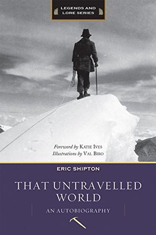 [PDF] [EPUB] That Untravelled World: An Autobiography Download by Eric Shipton