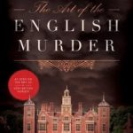 [PDF] [EPUB] The Art of the English Murder: From Jack the Ripper and Sherlock Holmes to Agatha Christie and Alfred Hitchcock Download