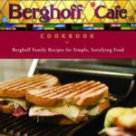 [PDF] [EPUB] The Berghoff Cafe Cookbook: Berghoff Family Recipes for Simple, Satisfying Food Download