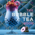[PDF] [EPUB] The Bubble Tea Book: 50 Fun and Delicious Recipes for Love at First Sip! Download