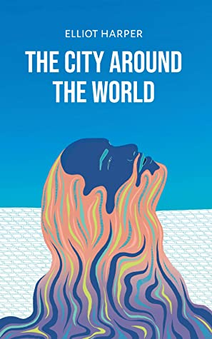 [PDF] [EPUB] The City around the World (The Trilogy of Zand Book 1) Download by Elliot Harper