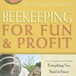[PDF] [EPUB] The Complete Guide to Beekeeping for Fun and Profit: Everything You Need to Know Explained Simply Download