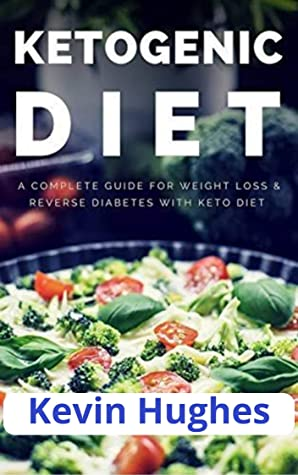 [PDF] [EPUB] The Complete keto Diet for Beginners: Your Essential Guide to Lose Weight Easy And Fast (Kaven Book 1) Download by Kaven Hughes