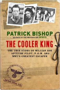 [PDF] [EPUB] The Cooler King: The True Story of William Ash - Spitfire Pilot, P.O.W and WWII's Greatest Escaper Download by Patrick Bishop