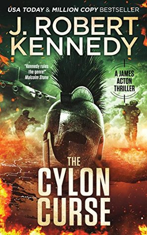 [PDF] [EPUB] The Cylon Curse (James Acton Thrillers #22) Download by J. Robert Kennedy
