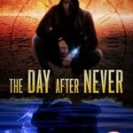 [PDF] [EPUB] The Day After Never (In Times Like These #3) Download