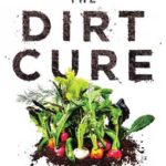 [PDF] [EPUB] The Dirt Cure: Growing Healthy Kids with Food Straight from Soil Download