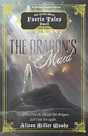 [PDF] [EPUB] The Dragon's Maid, Season One (A The Realm Where Faerie Tales Dwell Series) Download by Alison Miller Woods