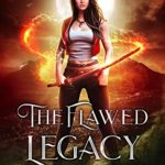 [PDF] [EPUB] The Flawed Legacy (Legacy of the Shadow's Blood Book 1) Download