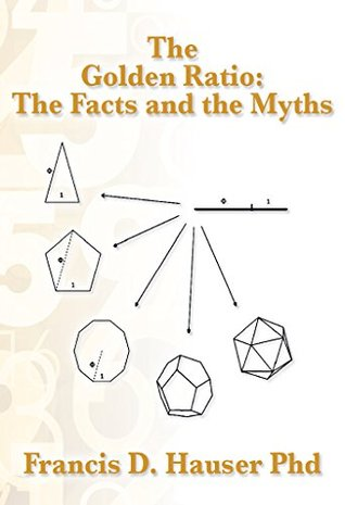 [PDF] [EPUB] The Golden Ratio: The Facts and the Myths Download by Francis D. Hauser