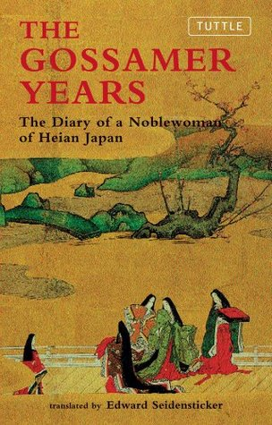 [PDF] [EPUB] The Gossamer Years: The Diary of a Noblewoman of Heian Japan Download by Michitsuna no Haha
