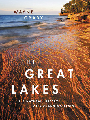 [PDF] [EPUB] The Great Lakes: The Natural History of a Changing Region Download by Wayne Grady