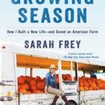 [PDF] [EPUB] The Growing Season: How I Built a New Life–and Saved an American Farm Download