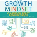 [PDF] [EPUB] The Growth Mindset Classroom-Ready Resource Book: A Teacher's Toolkit for For Encouraging Grit and Resilience in All Students Download