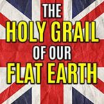 [PDF] [EPUB] The Holy Grail of Our Flat Earth Download