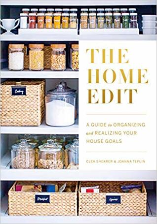 [PDF] [EPUB] The Home Edit: A Guide to Organizing and Realizing Your House Goals Download by Clea Shearer