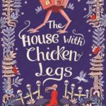 [PDF] [EPUB] The House with Chicken Legs Download