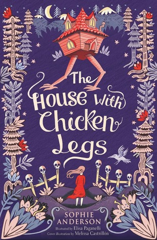 [PDF] [EPUB] The House with Chicken Legs Download by Sophie   Anderson