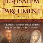 [PDF] [EPUB] The Jerusalem Parchment: A Kabbalist's Search for an Esoteric Map in the Time of the Crusades Download