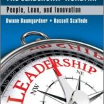 [PDF] [EPUB] The Leadership Roadmap: People, Lean, and Innovation, Second Edition Download